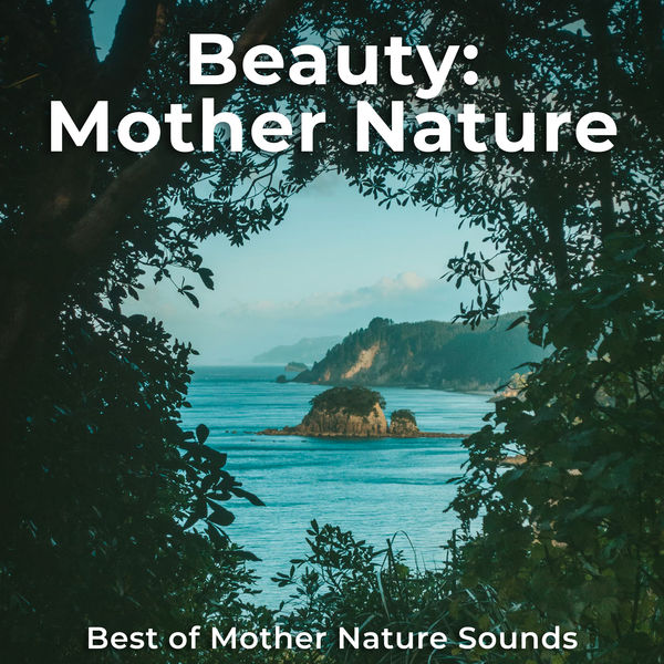 Album Beauty: Mother Nature, Best of Mother Nature Sounds