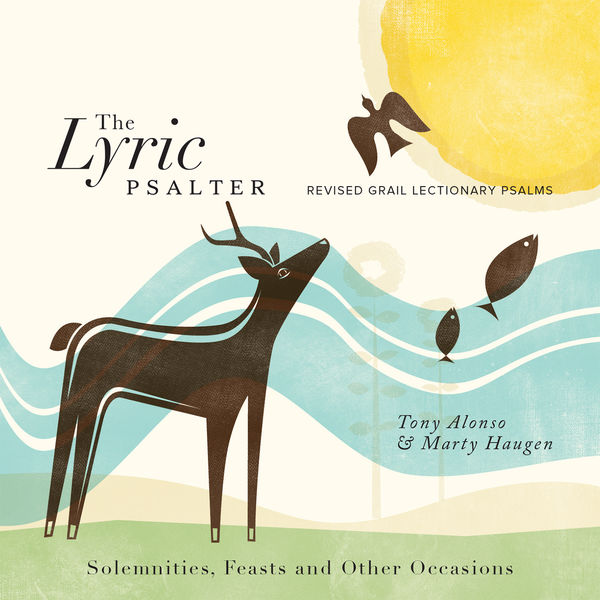 Tony Alonso - The Lyric Psalter: Solemnities, Feasts and Other Occasions