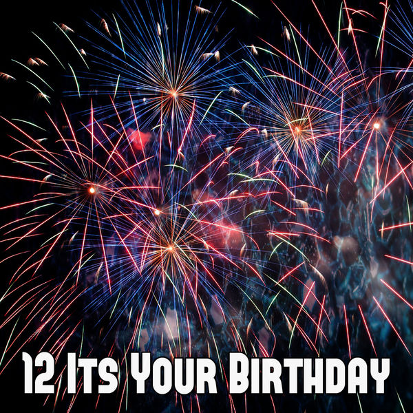 Happy Birthday - 12 Its Your Birthday