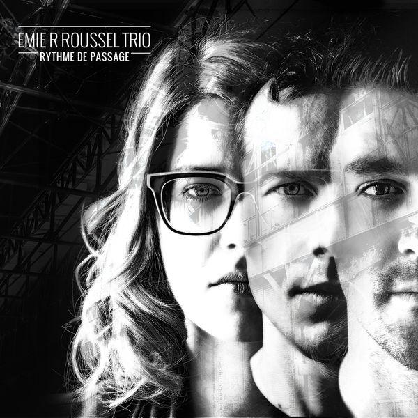 Album Rythme de passage, Emie R Roussel Trio | Qobuz: download and ...
