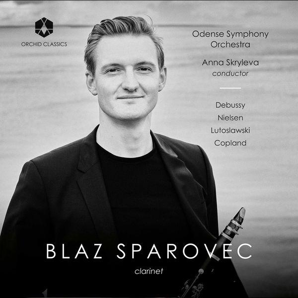 Blaž Šparovec - Debussy, Nielsen, Lutosławski & Copland: Clarinet Works