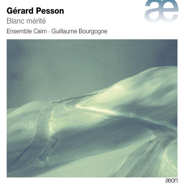 Ensemble Cairn - Gérard Pesson : Blanc mérité