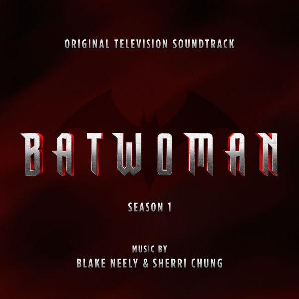 Blake Neely - Batwoman: Season 1 (Original Television Soundtrack)