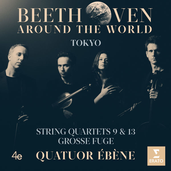 "Quatuor Ébène - Beethoven Around the World: Tokyo, String Quartet No. 9 in C Major, Op. 59 No. 3, ""Razumovsky"": IV. Allegro molto"