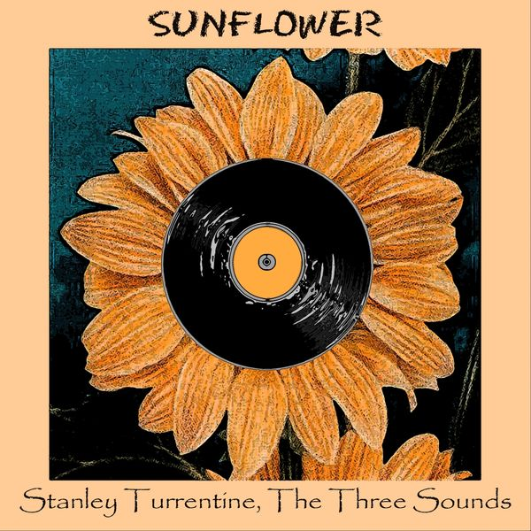 Stanley Turrentine, The Three Sounds - Sunflower