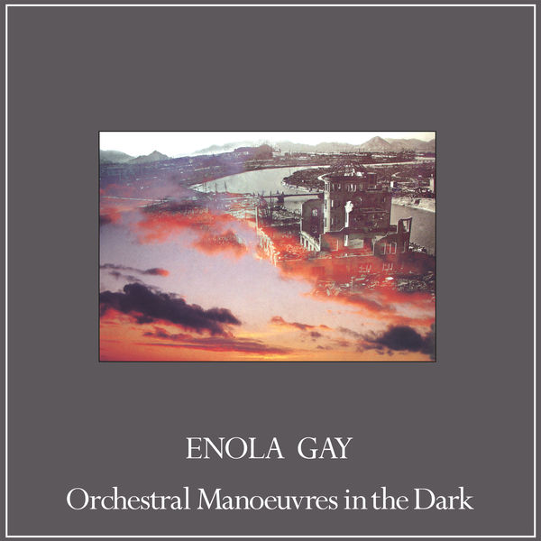 Orchestral Manoeuvres in the dark (OMD)|Enola Gay (Remixes)