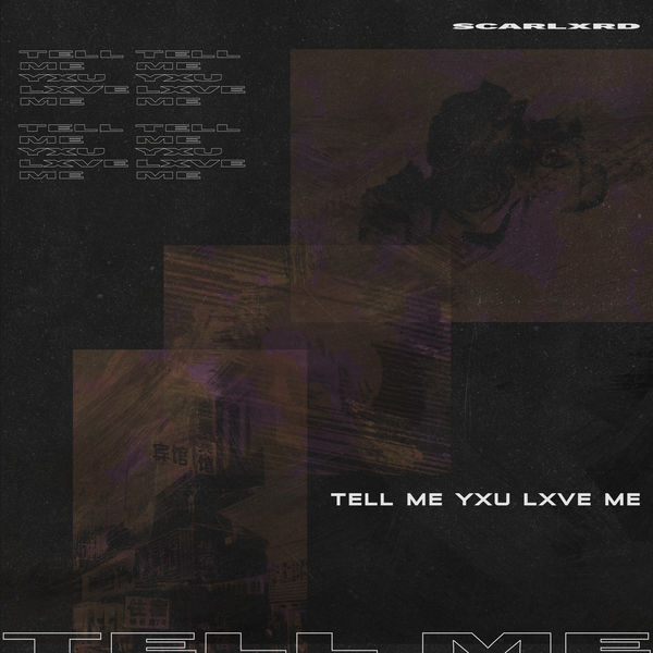 Album TELL ME YXU LXVE ME, Scarlxrd | Qobuz: download and