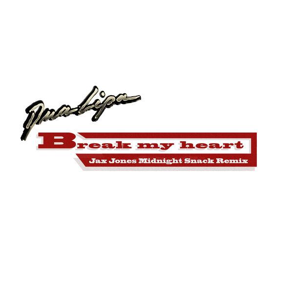 Dua Lipa - Break My Heart (Jax Jones Midnight Snack Remix)