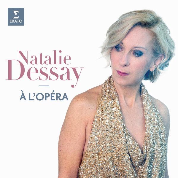 Natalie Dessay - Natalie Dessay à l'opéra