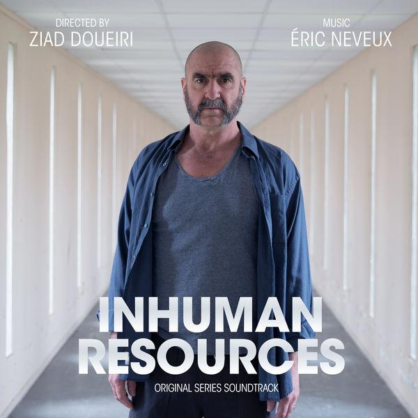 Eric Neveux - Inhuman Resources (Original TV Soundtrack)