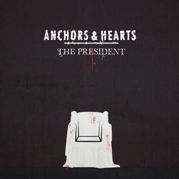 Anchors & Hearts - The President