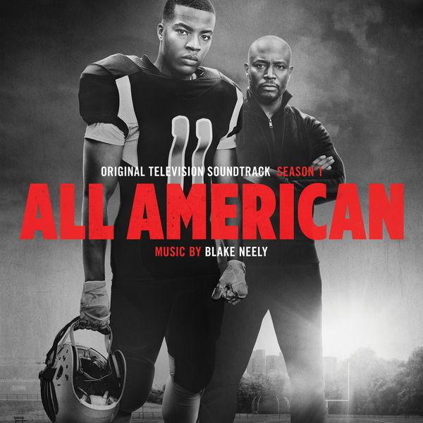Blake Neely - All American: Season 1 (Original Television Soundtrack)