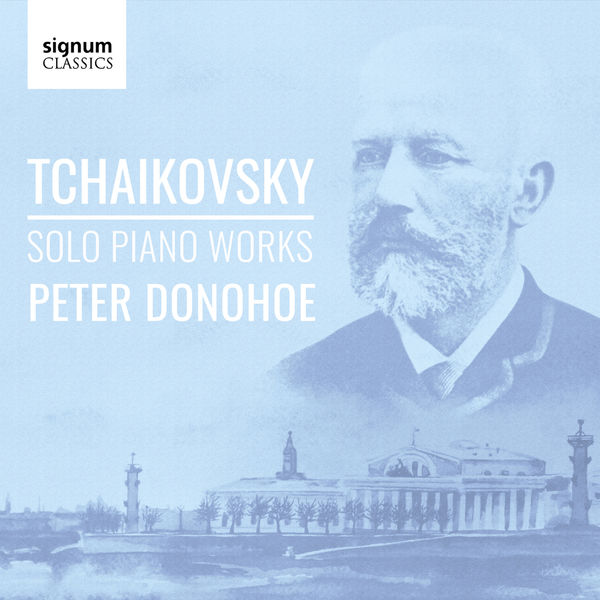 Peter Donohoe - Tchaikovsky: Solo Piano Works