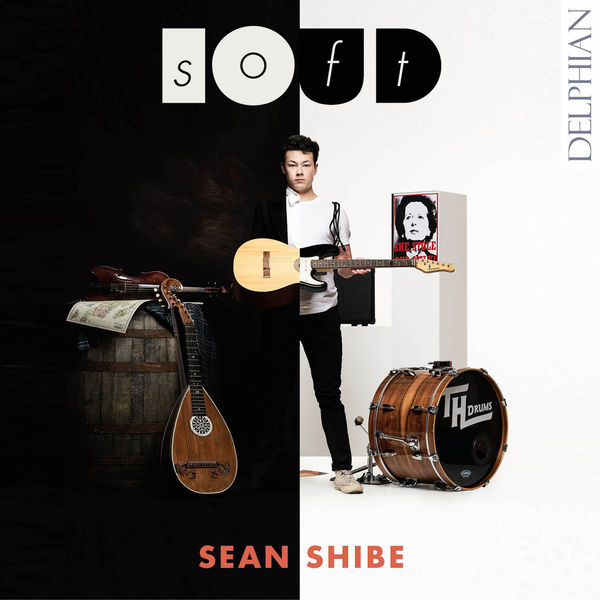 Sean Shibe - softLOUD: Music for Acoustic & Electric Guitars