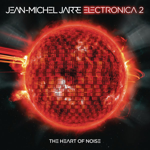 Jean Michel Jarre - Electronica 2: The Heart of Noise