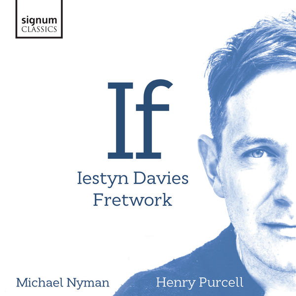Iestyn Davies - If: Michael Nyman, Henry Purcell