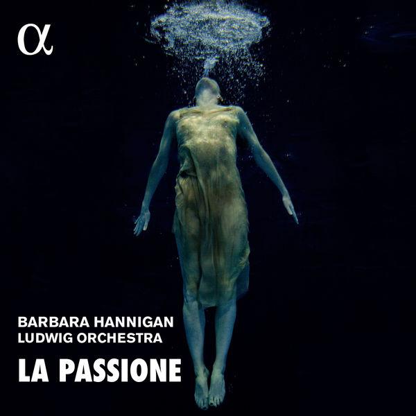 Barbara Hannigan - La Passione.  Grisey, Nono, Haydn