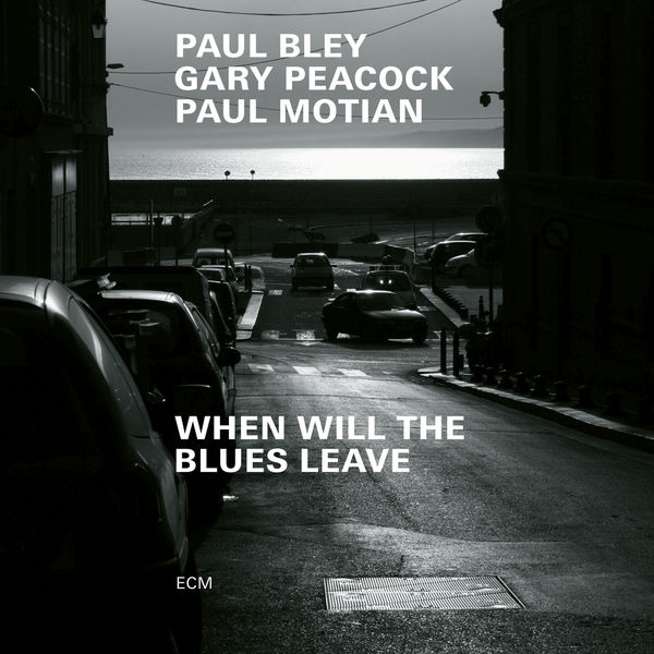 Paul Bley - When Will The Blues Leave