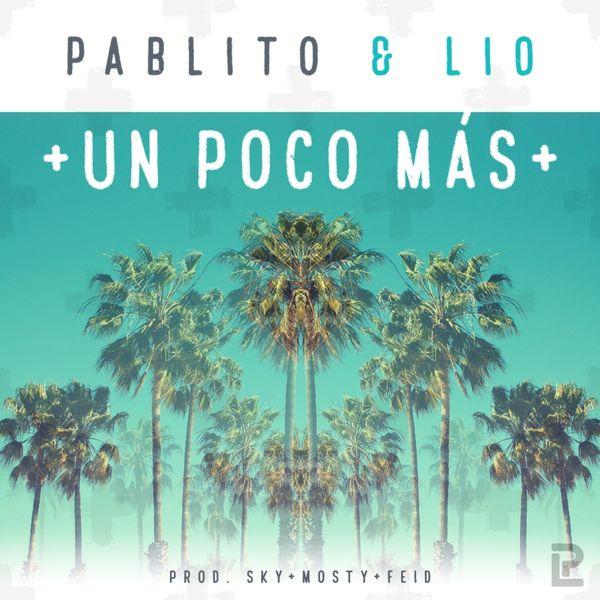 Pablito y Lio - Un Poco Mas