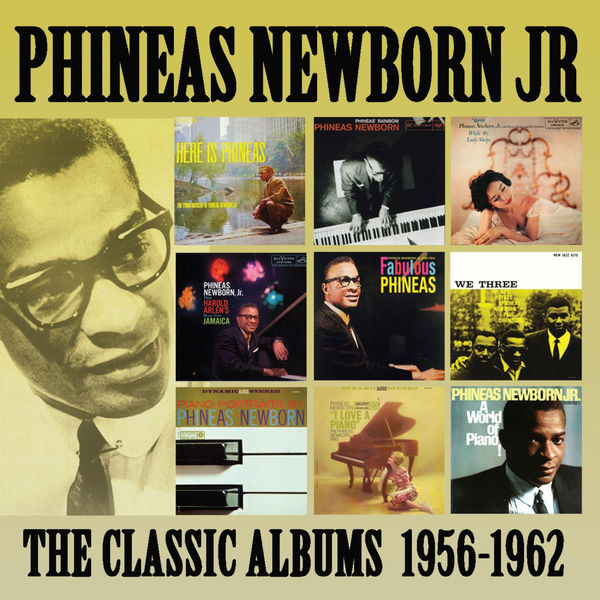 Phineas Newborn, Jr - The Classic Albums: 1956 - 1962
