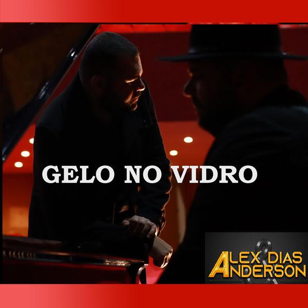 Alex Dias & Anderson - Gelo no Vidro