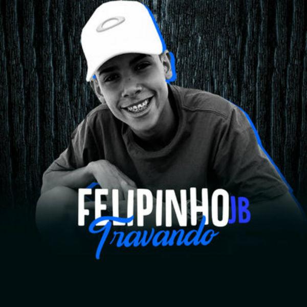 Felipinho Jb - Travando
