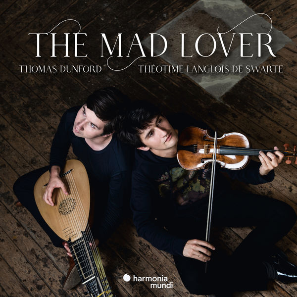Thomas Dunford - The Mad Lover