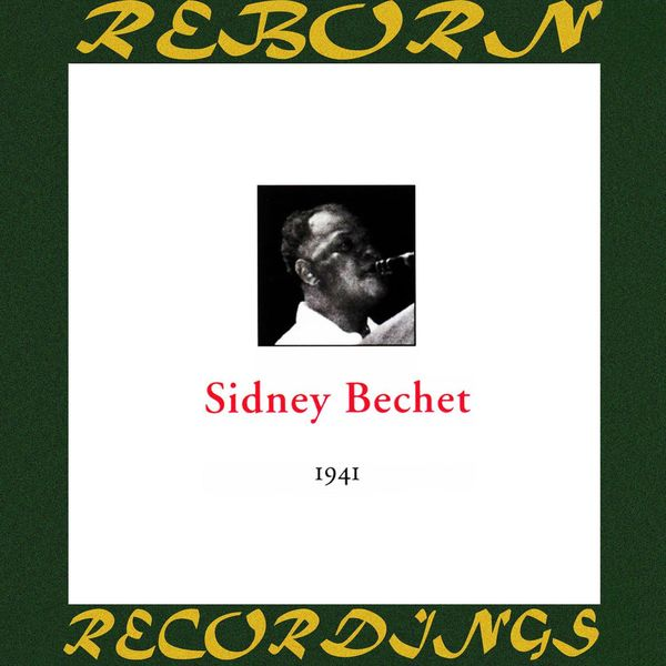 Sidney Bechet - In Chronology - 1941 (HD Remastered)