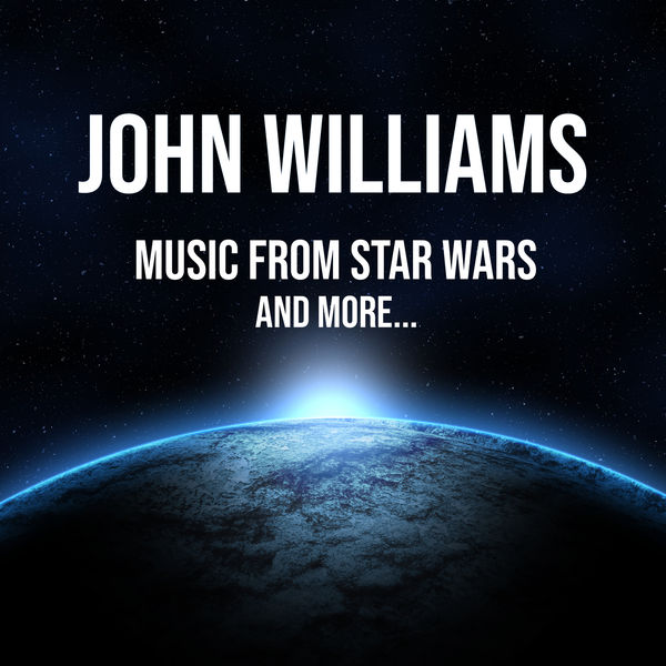John Williams - John Williams: Music from Star Wars - and more...