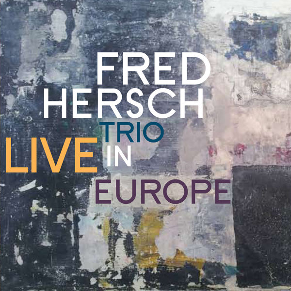 Fred Hersch - Live In Europe