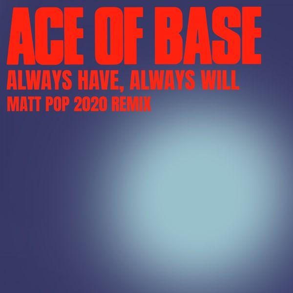 Ace Of Base - Always Have, Always Will (Matt Pop 2020 Remix)
