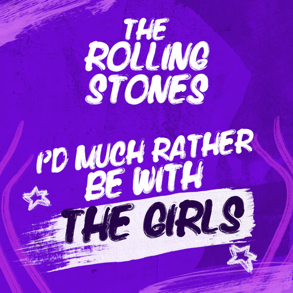 The Rolling Stones|I'd Much Rather Be With The Girls