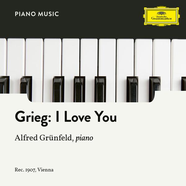 Alfred Grünfeld - Grieg: 3. I Love You