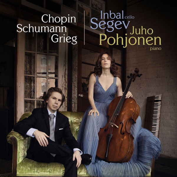 Inbal Segev - Works for Cello and Piano by Chopin, Schumann and Grieg