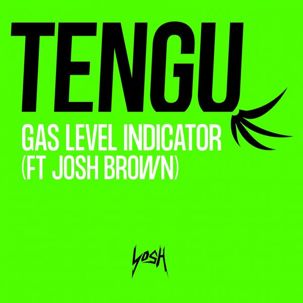 Tengu - Gas Level Indicator (feat. Josh Brown)