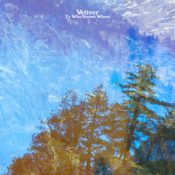 Vetiver - To Who Knows Where