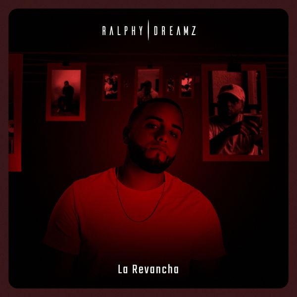 Ralphy Dreamz La Revancha