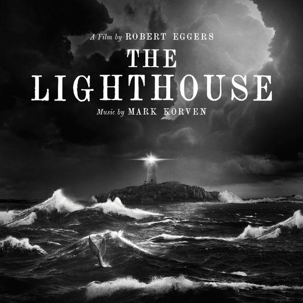 Mark Korven - The Lighthouse (Original Motion Picture Soundtrack)