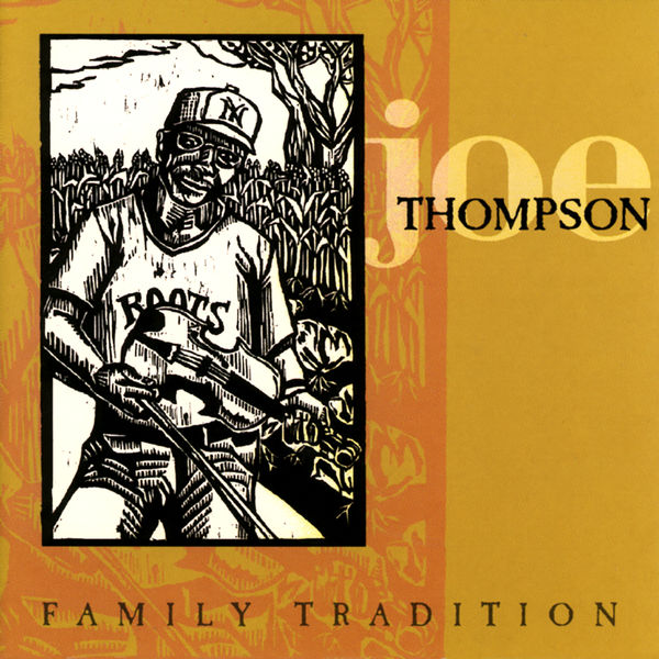 Joe Thompson - Family Tradition