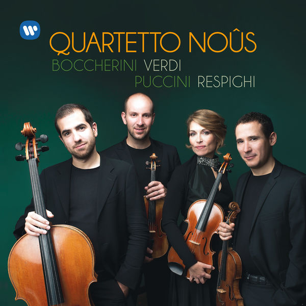 Quartetto Noûs - Boccherini, Verdi, Puccini, Respighi: Works for String Quartet