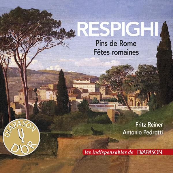 Fritz Reiner - Respighi : Pins de Rome, Fêtes romaines