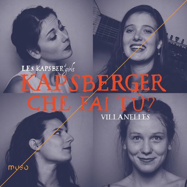 Les Kapsber'girls - Kapsberger : Che fai tù? [Villanelles]