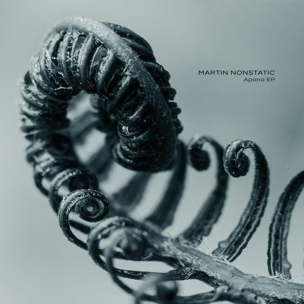 Martin Nonstatic - Apana - EP