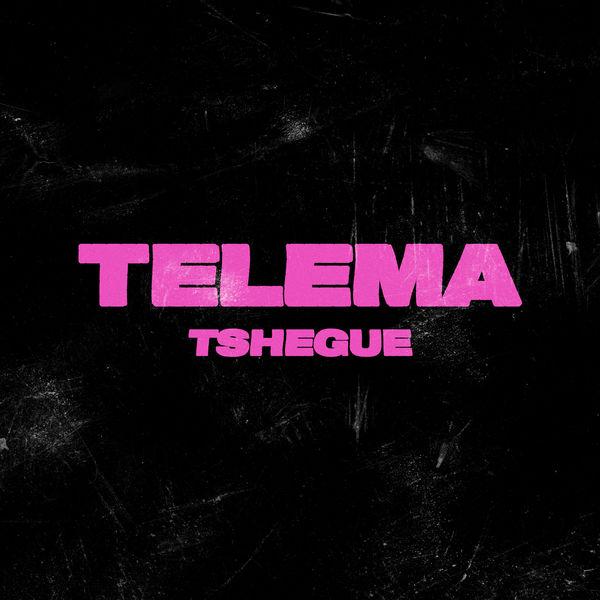 Tshegue - Telema