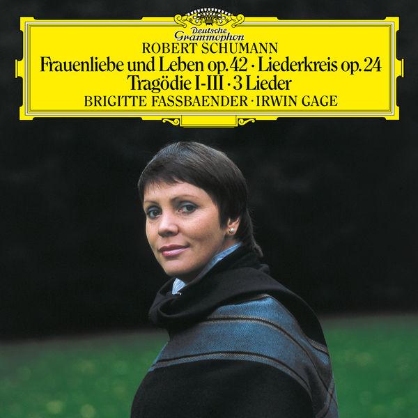 Brigitte Fassbaender - Schumann: Frauenliebe und -leben, Op. 42; Tragödie, Op. 64, No. 3; Liederkreis, Op.24; 4 Gesänge, Op.142