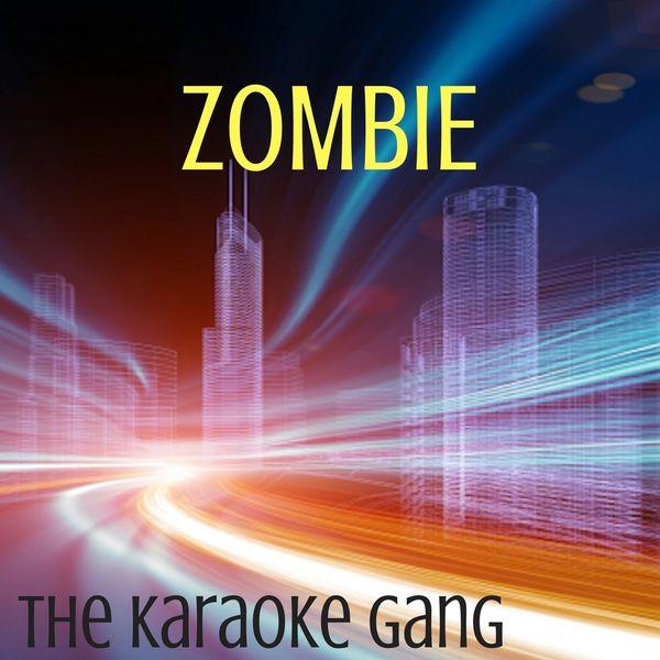 The Karaoke Gang - Zombie (Karaoke Version) (Originally Performed by Bad Wolves)