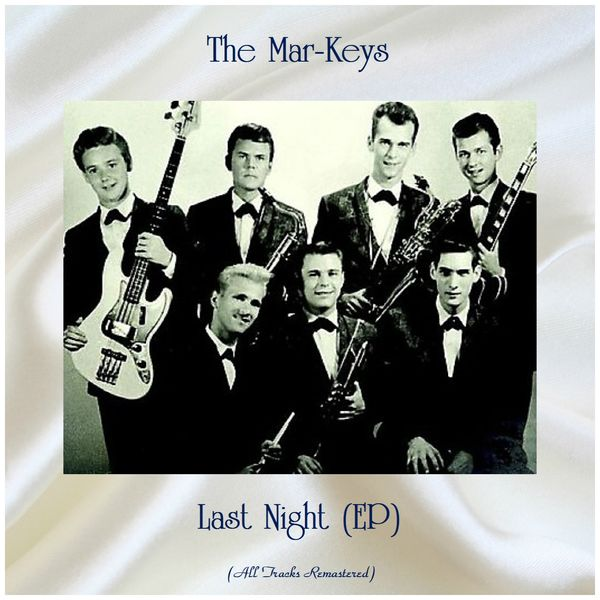 The Mar-Keys - Last Night (EP) [All Tracks Remastered]
