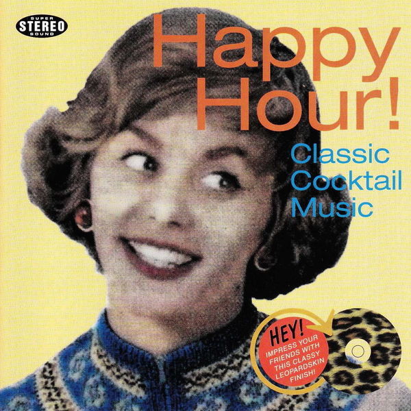 Various Artists - Happy Hour! Classic Cocktail Music