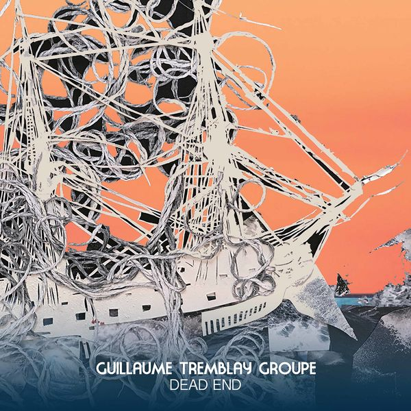 Guillaume Tremblay Groupe - Dead End
