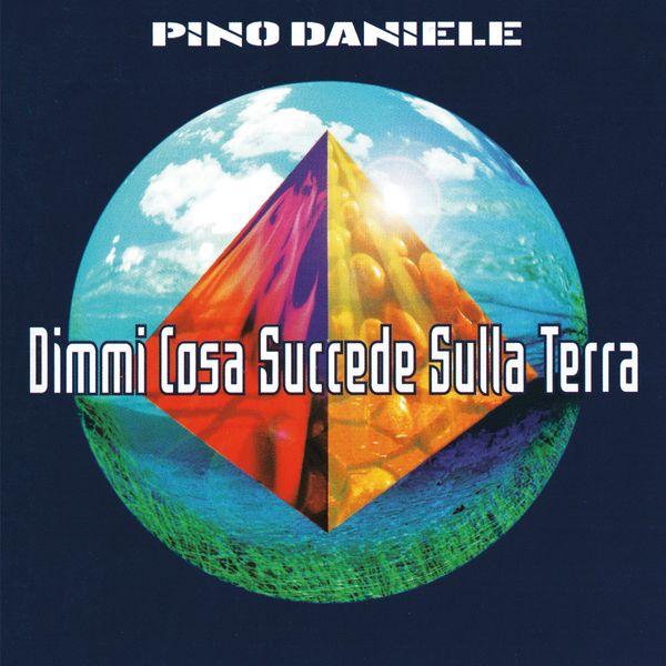 Pino Daniele - Dimmi cosa succede sulla terra (Remastered Version)